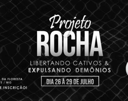Projeto Rocha - Libertando os Cativos e Expulsando Demônios