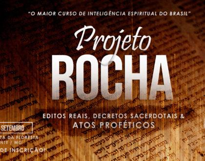 Projeto Rocha - Editos, Decretos e Atos Proféticos
